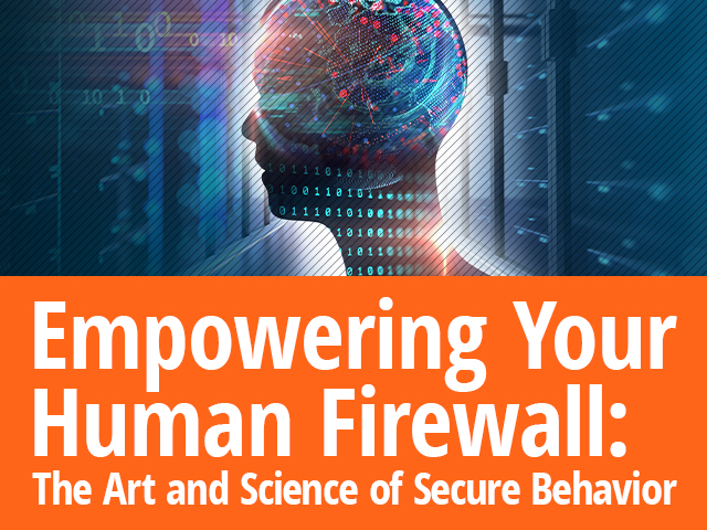 Empowering Your Human Firewall: The Art and Science of Secure Behavior