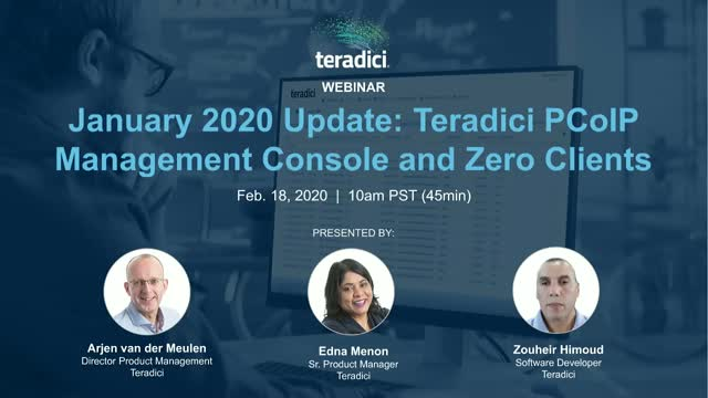 January 2020 Update: Teradici PCoIP Management Console and Zero Clients