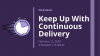 Keep Up With Continuous Delivery