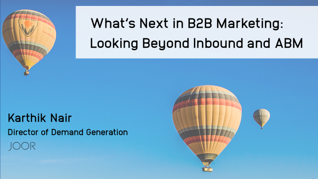 What's next in B2B Marketing: Looking beyond Inbound and ABM