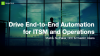 Drive End-to-End Automation for ITSM and Operations
