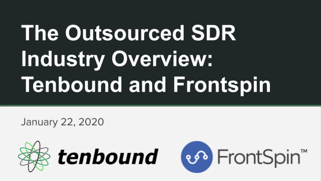 The Outsourced SDR Industry Overview: Tenbound and Frontspin