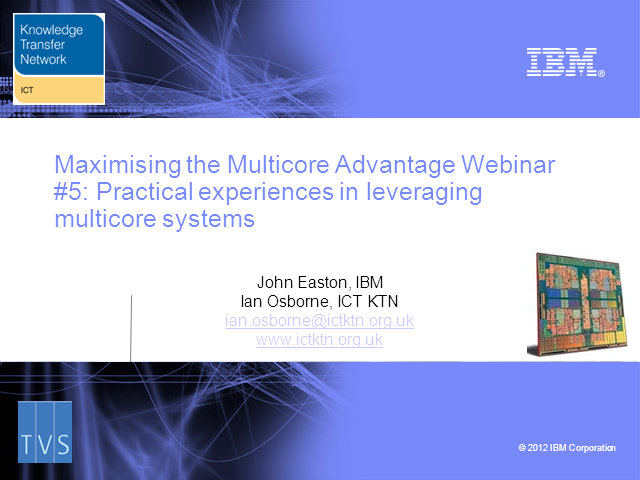 Maximising the Multi-core Advantage 6
