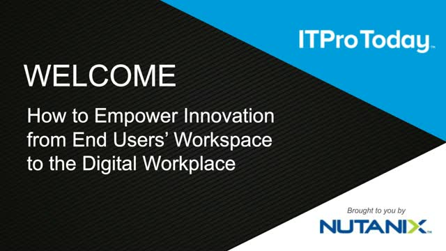 Latest Trends: Empowering End User Innovation with the Digital Workplace