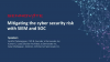 Mitigating the Cyber Security Risk with SIEM and SOC