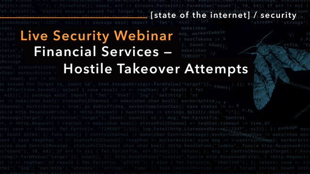 State of the Internet / Security Financial Services — Hostile Takeover Attempts