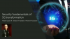 Fundamentals of 5G Transformation: Security and other Associated Challenges