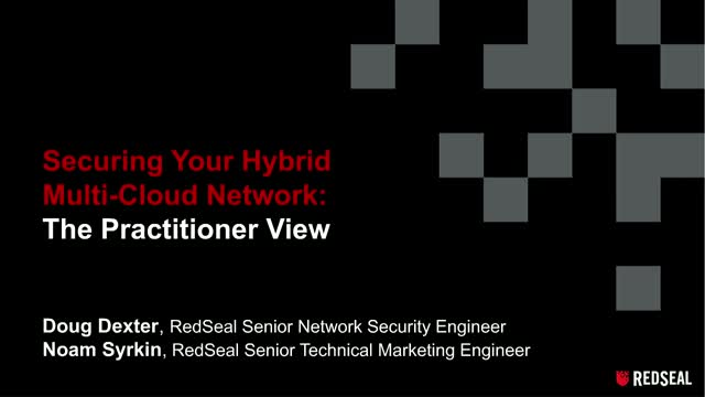 Securing Your Hybrid Multi-Cloud Network: The Practitioner View