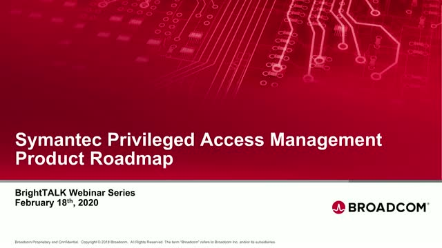 Symantec Privileged Access Management Product Roadmap