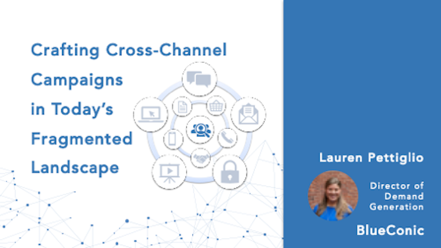 Crafting Cross-Channel Campaigns in Today's Fragmented Landscape