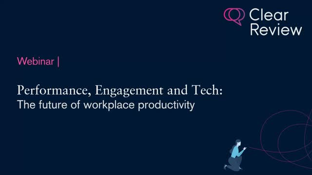 Performance, Engagement and Tech: The future of workplace productivity