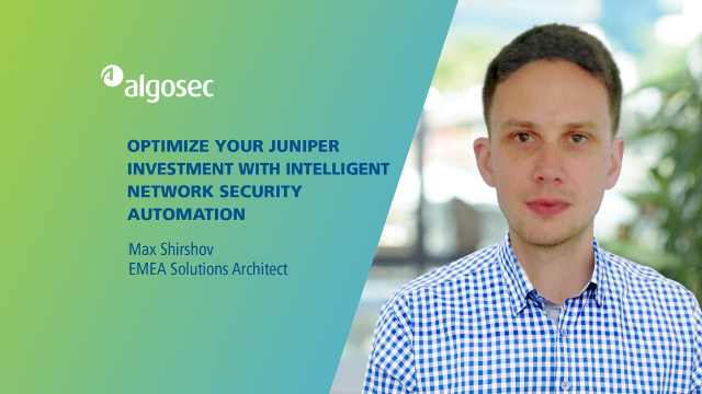 Optimize your Juniper investment with intelligent network security automation