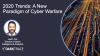 2020 Trends: A New Paradigm of Cyber Warfare