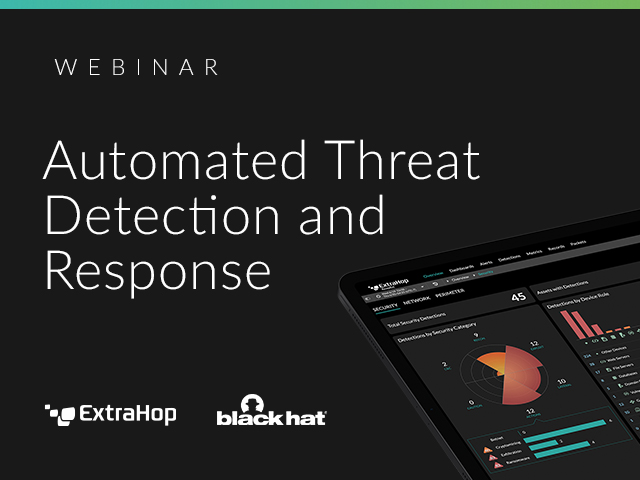 Black Hat Webcast Series - Automated Threat Detection and Response