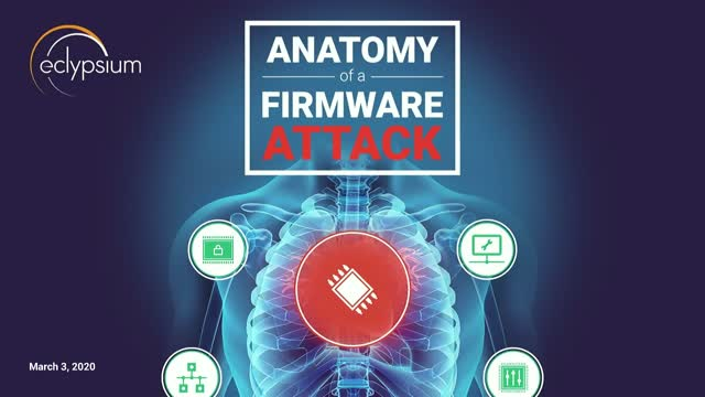 Anatomy of a Firmware Attack