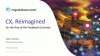Customer Experience, Reimagined