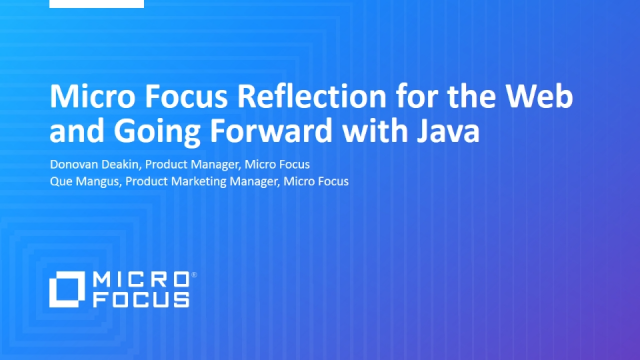Micro Focus Reflection for the Web and Going Forward with Java