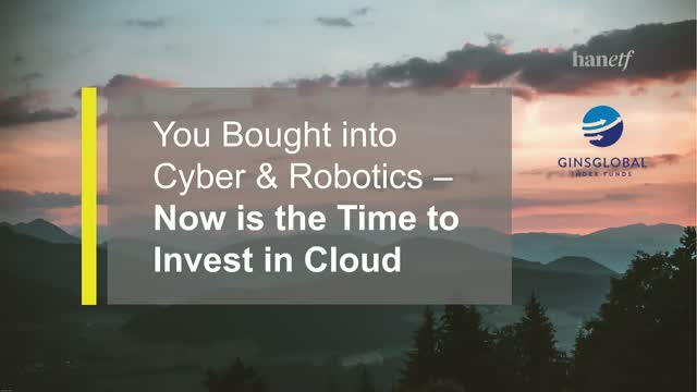 You Bought into Cyber & Robotics – Now is the Time to Invest in the Cloud