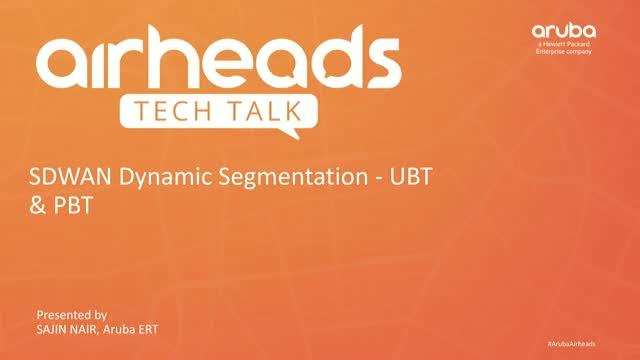 Airheads Tech Talk: SD-WAN: Dynamic Segmentation