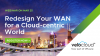 Redesign Your WAN for a Cloud-centric World