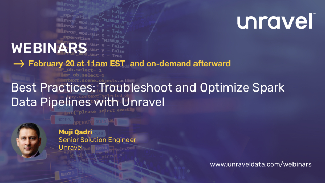 Best Practices: Troubleshoot and Optimize Spark Data Pipelines with Unravel