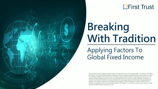 Breaking With Tradition - Applying Factors To Global Fixed Income