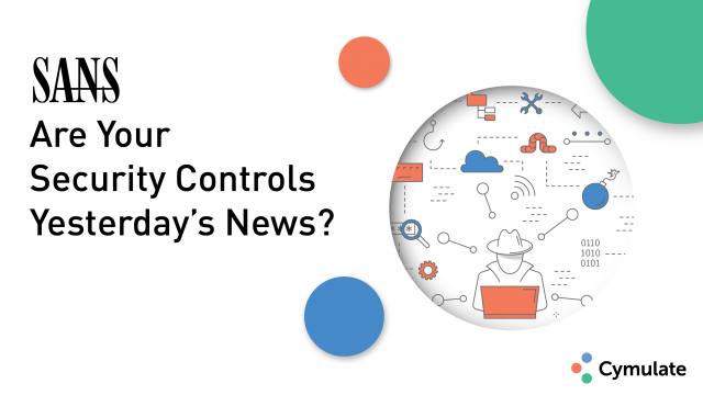 Are your Security Controls yesterday's news?