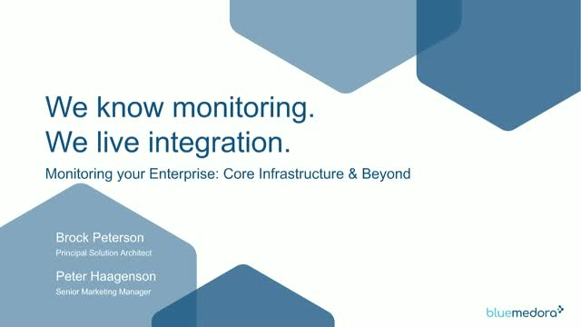 Monitoring your Enterprise: Core infrastructure and beyond