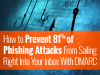 How to Prevent 81% of Phishing Attacks from Sailing into Your Inbox with DMARC