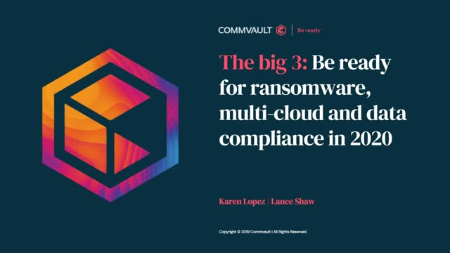 The big 3: Be ready for ransomware, multi-cloud and data compliance in 2020