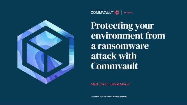 Protecting your environment from a ransomware attack with Commvault