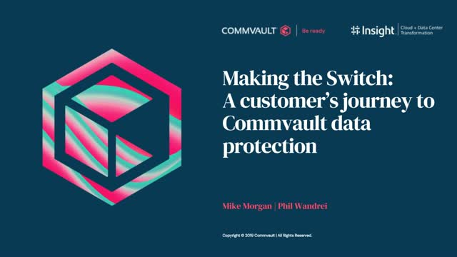 Making the Switch: A Customer's Journey to Commvault Data Protection