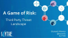 A Game of Risk: Third Party Threat Landscape