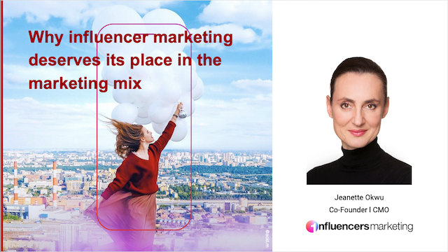Why influencer marketing deserves its place in today's marketing mix