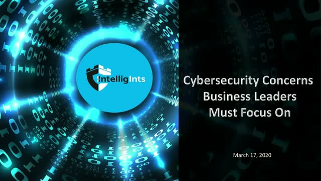 Cybersecurity Concerns Business Leaders Must Focus On