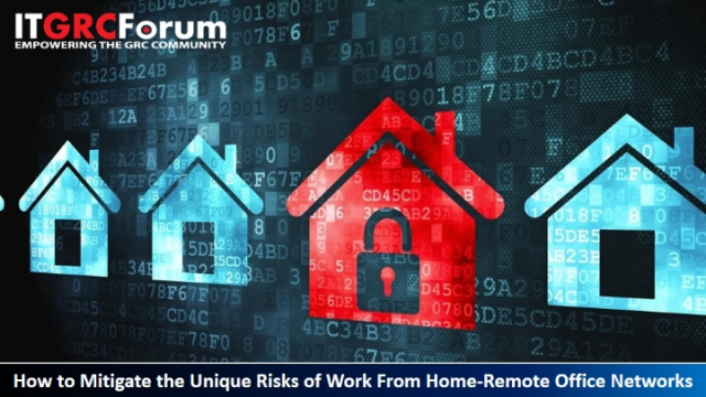 [*CPE] How to Mitigate the Unique Risks of Work From Home-Remote Office Networks
