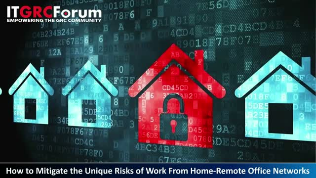 How to Mitigate the Unique Risks of Work From Home-Remote Office Networks