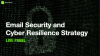 Email Security and Cyber Resilience Strategy