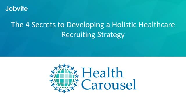 The 4 Secrets to Developing a Holistic Healthcare Recruiting Strategy