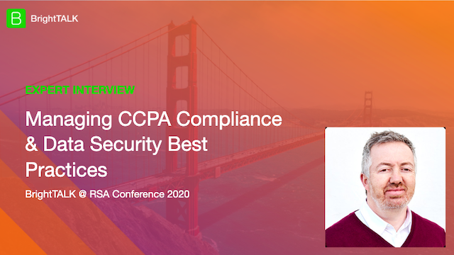 Managing CCPA Compliance & Data Security Best Practices