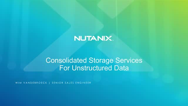 Nutanix Files and Objects, software defined NAS and S3 for the cloud era