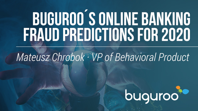 Buguroo´s online banking fraud predictions for 2020