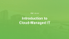 Cloud-Managed IT - Everything You Always Wanted to Know (Part 1)