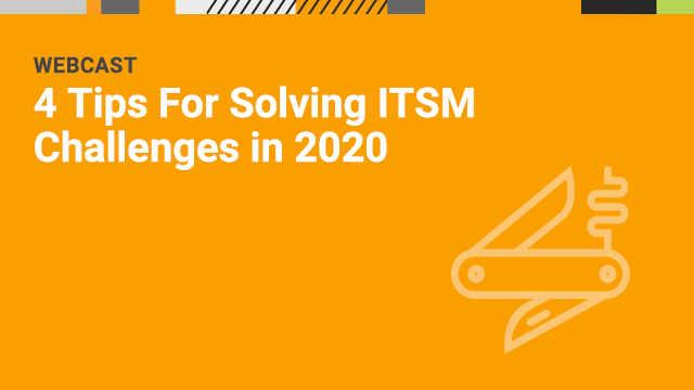 4 Tips For Solving ITSM Challenges in 2020