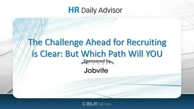 The Challenge Ahead for Recruiting is Clear: But Which Path Will YOU Choose?