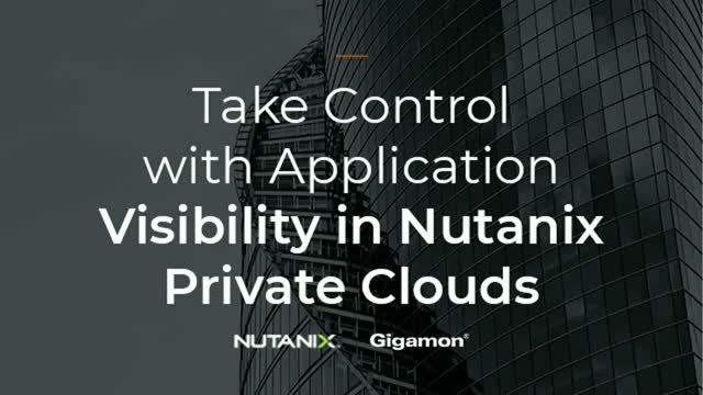 Take Control with Application Visibility in Nutanix Private Clouds