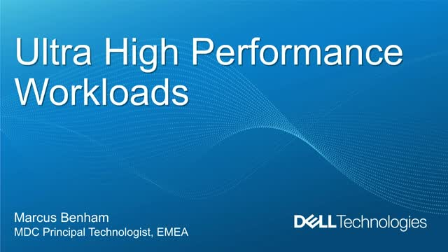 Ultra-High Performance Workloads