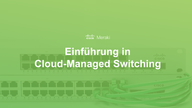 Deutsch - Einführung in Cloud-Managed Switching