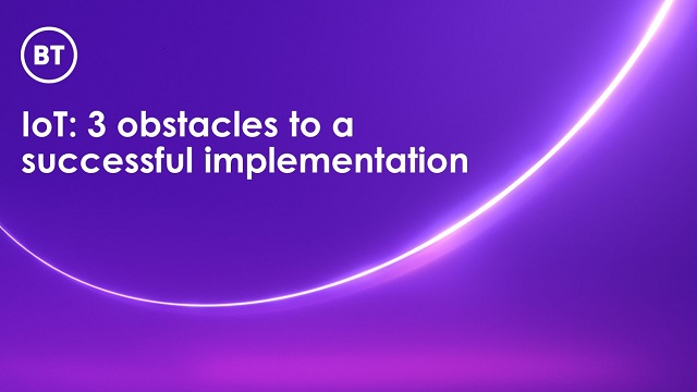 IoT: 3 obstacles to a successful implementation