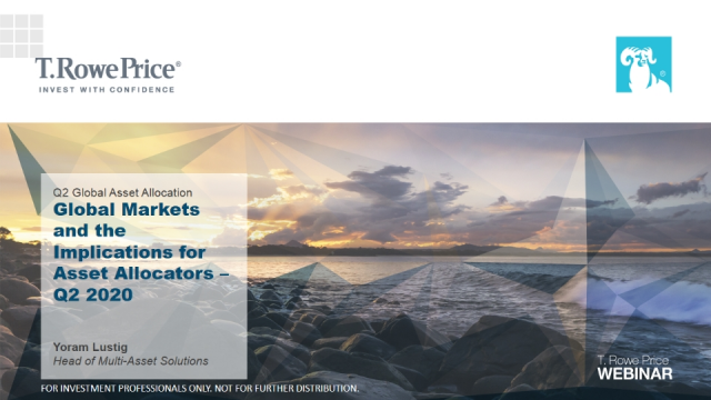 Global Markets and the Implications for Asset Allocators - Q2 2020